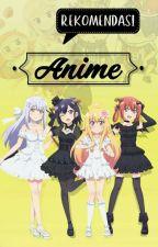 Rekomendasi Anime by kaisanka