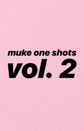 muke one shots: vol. 2 by blackveilmuke