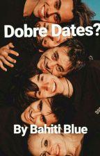 Dobre Dates? by BlueBahiti