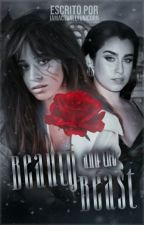 Beauty and The Beast - Fanfic Camren by imactuallyunicorn
