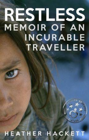 Restless - Memoir of an Incurable Traveller by restless_traveler