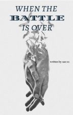 When The Battle Is Over by sae-xx
