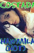 Acosada......💕💕( shawmila)(hot) by shawmila2814