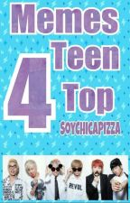 Memes 4 (Teen Top) by SoyChicaPizza