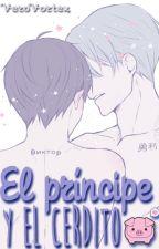 El príncipe y el cerdito. by VeroVortex