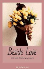 Beside Love  by reinsabiila