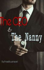 The CEO & The Nanny (Slow Updates) by PaleBlueHeart