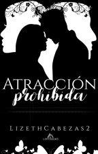 ATRACCIÓN PROHIBIDA by lizethCabezas2