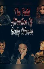 The Fatal Attraction of Godly Women  by mshypnotic