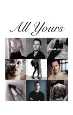 All Yours by tornkyloren_