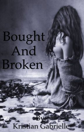 Bought and Broken by Kristian_Gabrielle