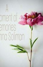 A Moment of memories  by Poet_Amna