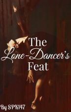 The Lone-Dancer's Feat by SPK147