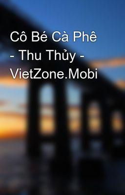 Cô Bé Cà Phê - Thu Thủy - VietZone.Mobi