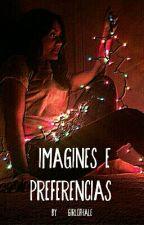 imagines E Preferências by girlofhale