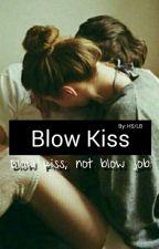 Blow Kiss by blacktodecember