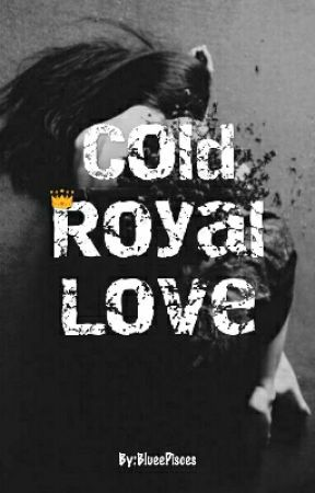 My Cold Royal Love by BlueePisces