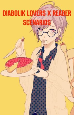 Diabolik Lovers x Reader | Scenarios - Fighting Over You