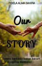 Our STORY by fidelaalma