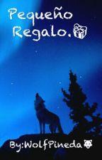 Pequeño Regalo by WolfPineda