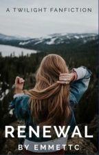 Renewal [Emmett Cullen] by EmmettC