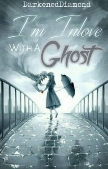 I'm InLove with the Ghost