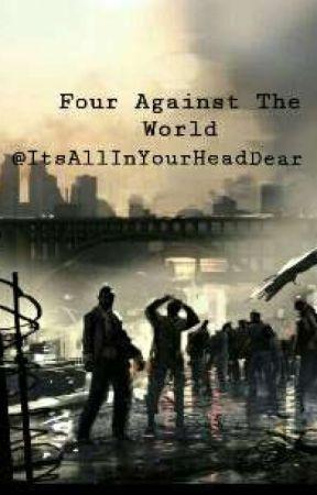 Four Against The World by ItsAllInYourHeadDear
