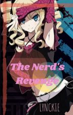 The Nerd's Revenge (Completed) by jackilyn524