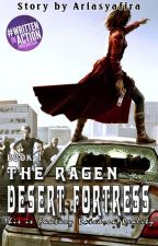 [ re-boot] THE RAGEN : DESERT FORTRESS by AriaSyafira