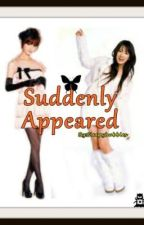 Suddenly Appeared ( Best friends Story ) COMPLETED! by Crispyliciousey