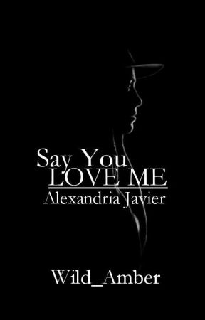 Say You Love Me by Wild_Amber