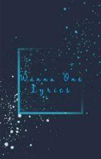 WANNA ONE LYRICS by white_tofu