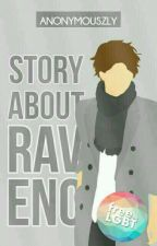 Story About Raveno by Anonymouszly