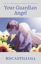 Your Guardian Angel (Your Lie in April/Shigatsu Wa Kimi No Uso Fanfiction) by rdcastillo24