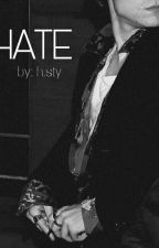 HATE [h.s +18] by 1zirectioners