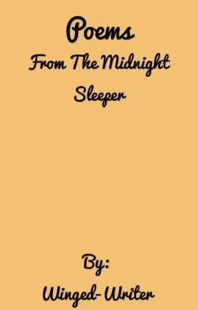 Poems From The Midnight Sleeper by Winged-Writer
