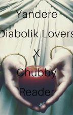 Yandere Diabolik Lovers x Chubby Reader by albino-otaku