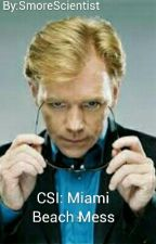 CSI: Miami Beach Mess by SmoreScientist