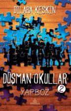 DÜŞMAN OKULLAR 2: YAPBOZ by DilaraKeskin2