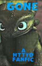 Gone (A Httyd Runaway Fanfic) by MrEnderBooks