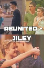 Reunited - Jiley  by JileyxMountainWater