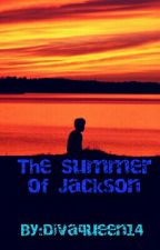 The Summer of Jackson by Divaqueen14