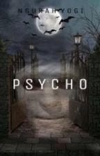 PSYCHO by ngurahyogi