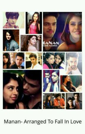 Manan - Arranged to fall in love by malvika0911
