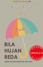 Bila Hujan Reda [1/1] by himi_chan48