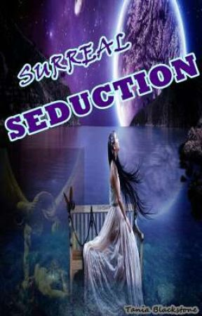 Surreal Seduction by Tania_Blackstone
