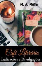 Café Literário: Indicações e Divulgações - (EM PAUSA) by iAmMuller