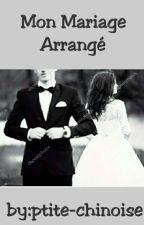 •Mon mariage arrangé• by Ptite-Chinoise