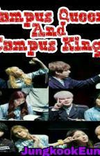 Campus Queen And Campus King by JungkookEunha97