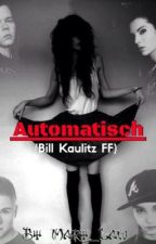 Automatisch (Bill Kaulitz FF) by Mary_Law